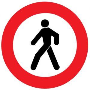 Ceļa zīme - Nr. 309 Gājējiem iet aizliegts