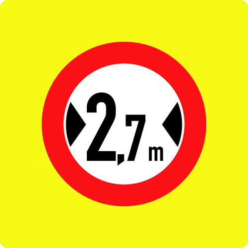 Ceļa zīme – Nr. 310 Platuma ierobežojums (ar fluorescējošu apmali)